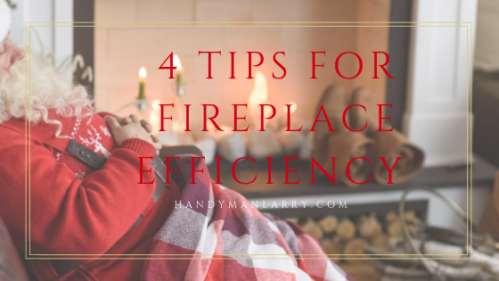 4 Tips for Fire Place Efficiency