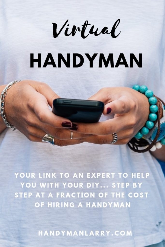 Virtual Handyman Assistance for a little confidence