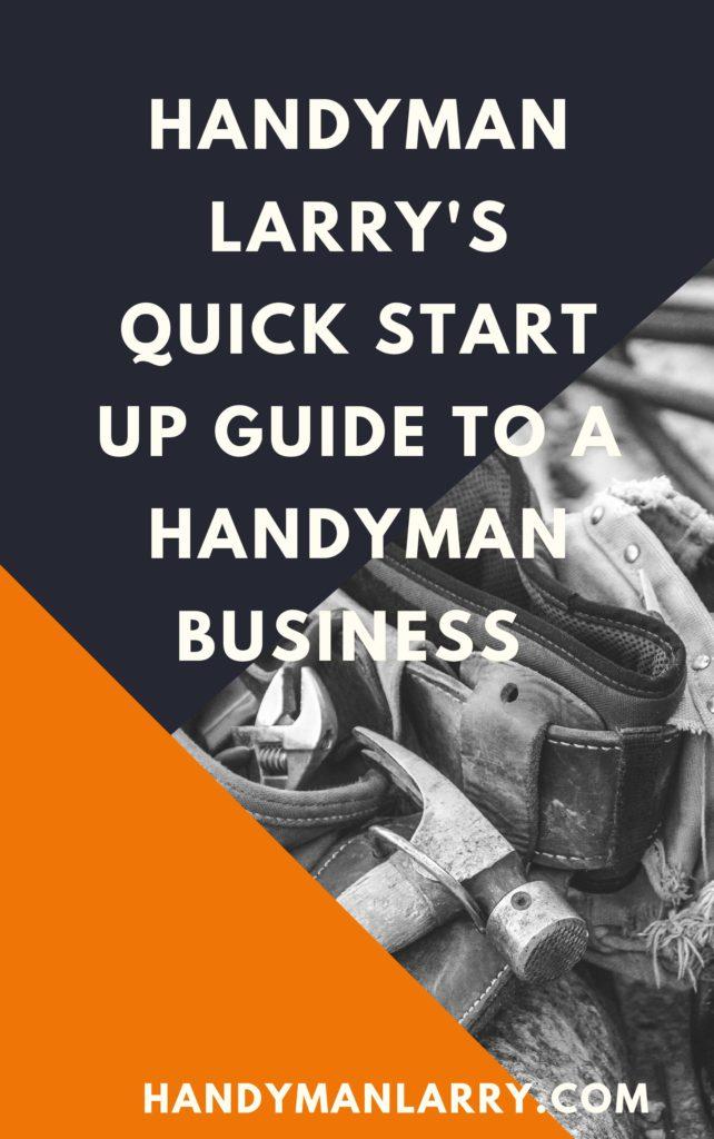 How to start a handyman business e-book - Handyman Larry