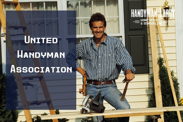 United Handyman Association- For Homeowners