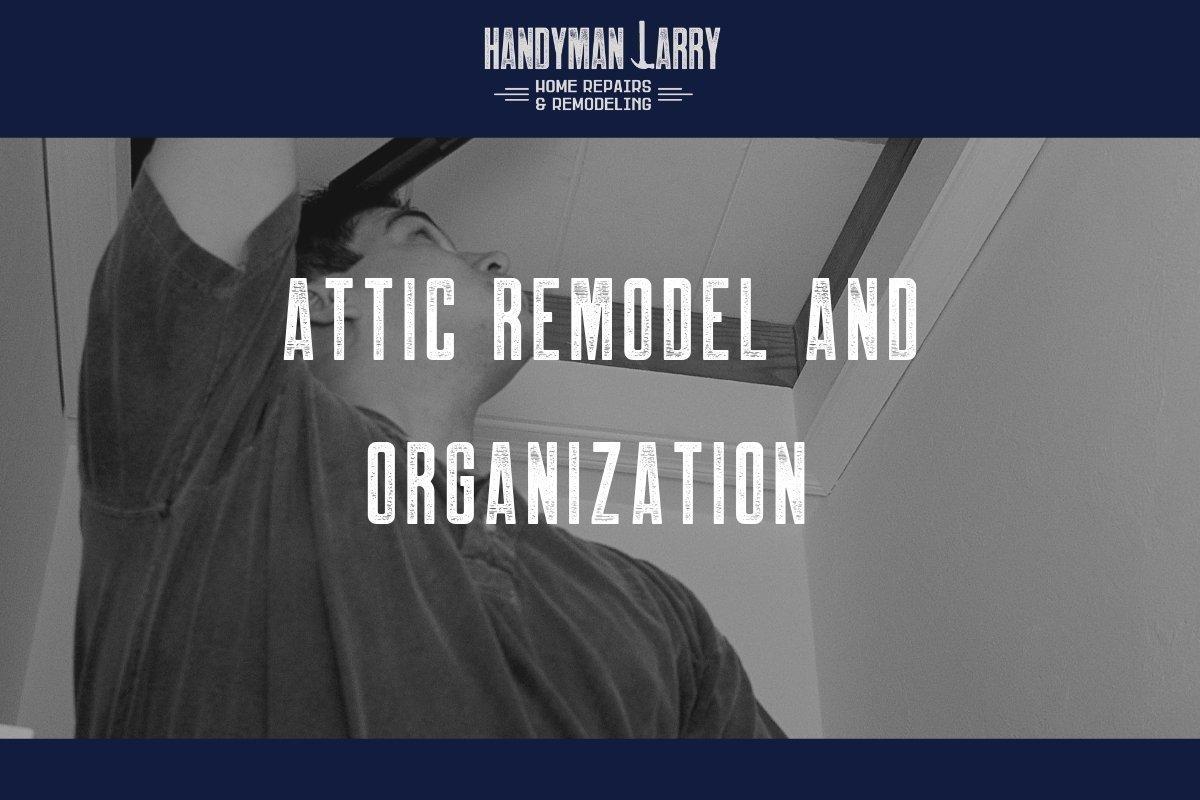 Attic remodel and organization