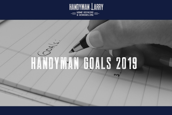 Handyman Business Goals 2019