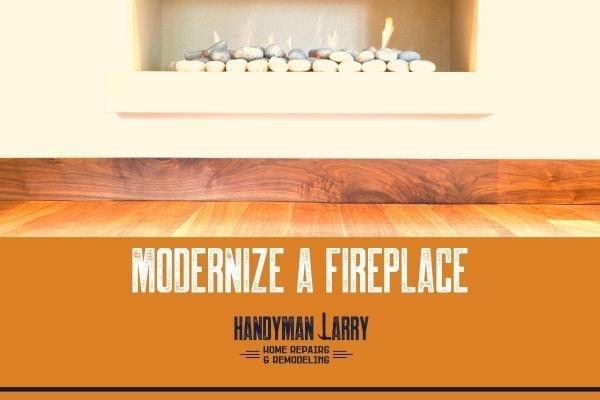 Modernize a Fireplace