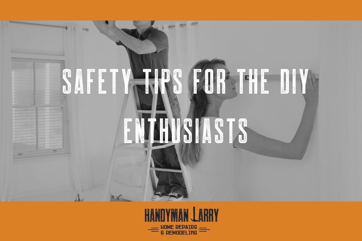 Safety Tips for the DIY Enthusiasts