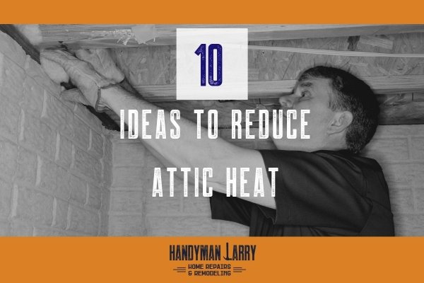 10 Ideas to reduce attic heat