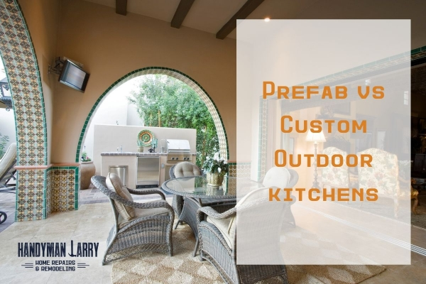 Prefab VS Custom: Which is the Better Outdoor Kitchen?