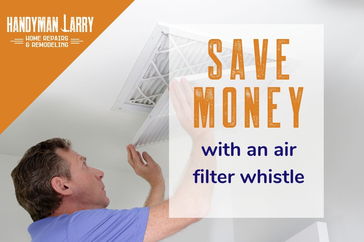 Save money with an air filter whistle