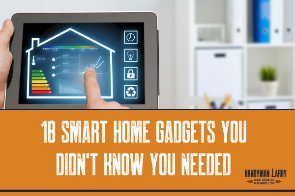18 Smart Home Gadgets You Didn't Know You Need/Existed