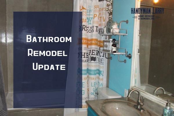 Update On Bathroom Concrete Remodel