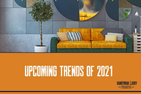 Home Improvement Trends of 2021