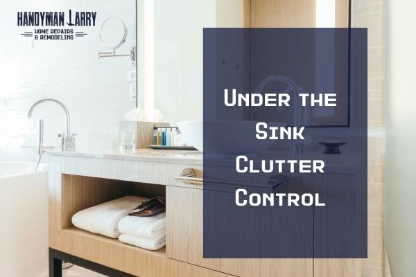 Under Sink Clutter Control