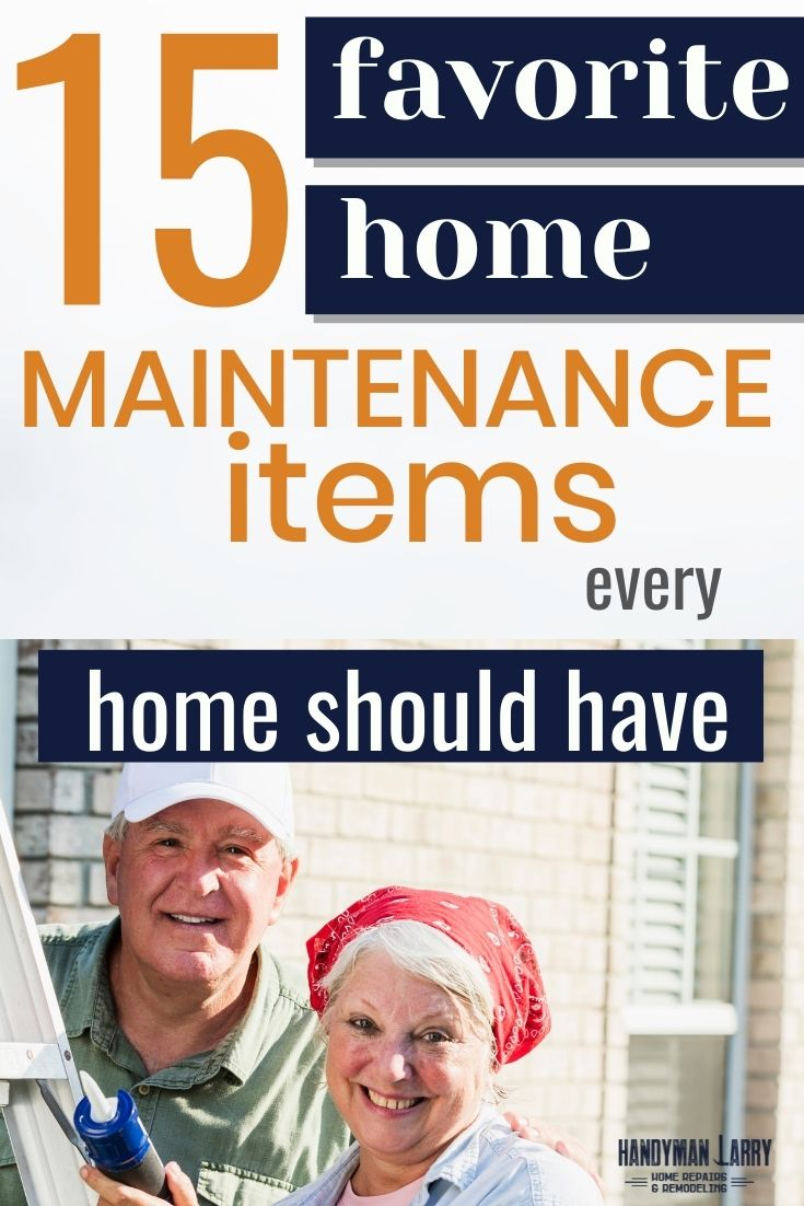 Home Maintenance must haves